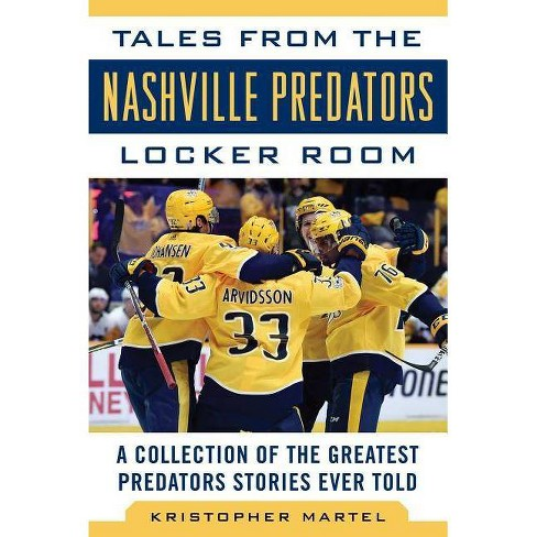 Tales from the Nashville Predators Locker Room - (Tales from the Team) by  Kristopher Martel (Hardcover) - image 1 of 1