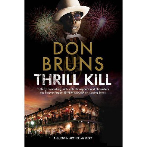 Thrill Kill - (Quentin Archer Mystery) by  Don Bruns (Hardcover) - image 1 of 1