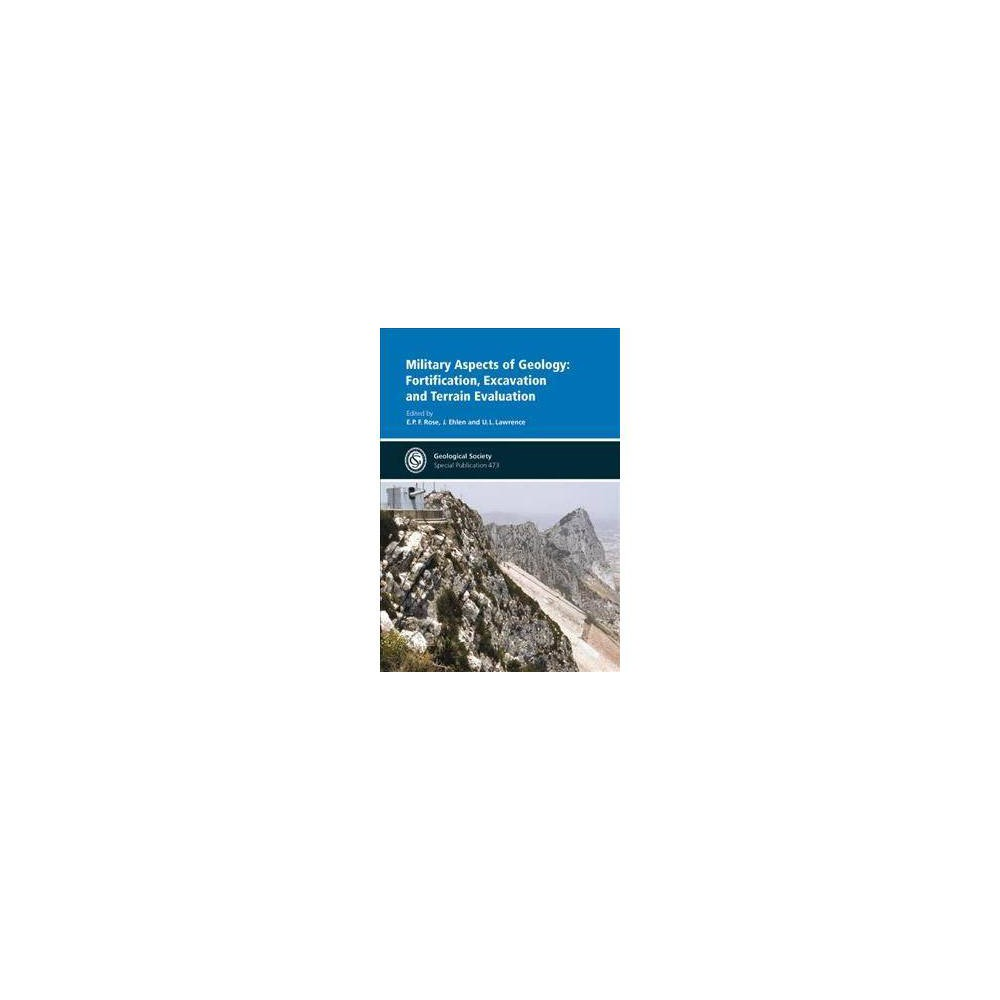 Military Aspects of Geology : Fortification, Excavation and Terrain Evaluation - (Hardcover)