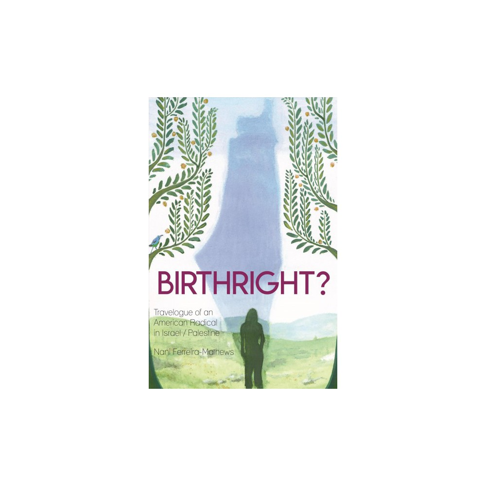 Birthright? : Travelogue of an American Radical in Israel/Palestine - (Paperback)