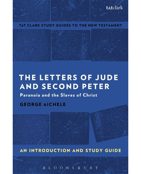 Letters of Jude and Second Peter : An Introduction and Study Guide: Paranoia and the Slaves of Christ - image 1 of 1