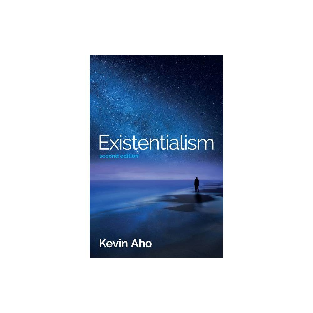 Existentialism 2nd Edition By Kevin Aho Paperback