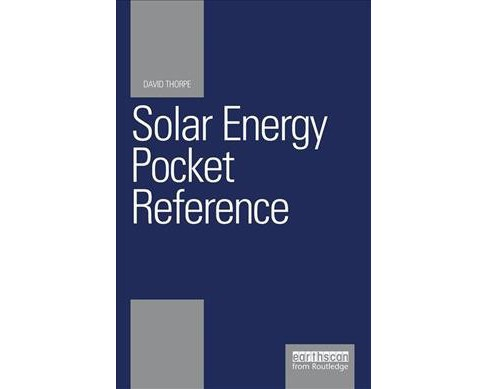 Solar Energy Pocket Reference -  (Energy Pocket Reference) by David Thorpe (Paperback) - image 1 of 1