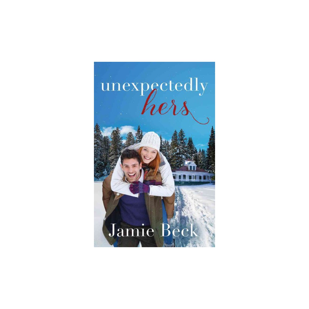 Unexpectedly Hers - (Sterling Canyon) by Jamie Beck (Paperback)