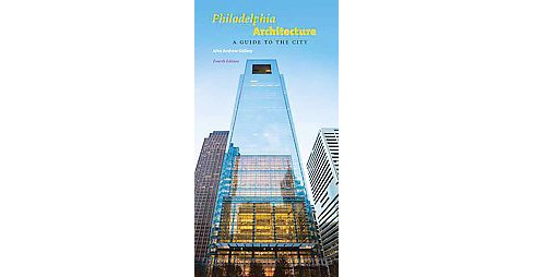 Philadelphia Architecture : A Guide to the City (Paperback) (John Andrew Gallery) - image 1 of 1