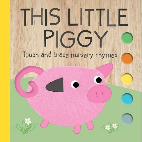 This Little Piggy : Touch and Trace Nursery Rhymes -  BRDBK (Hardcover) - image 1 of 1