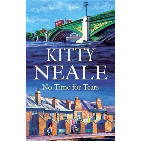 No Time for Tears - (Severn House Large Print) by  Kitty Neale (Hardcover) - image 1 of 1