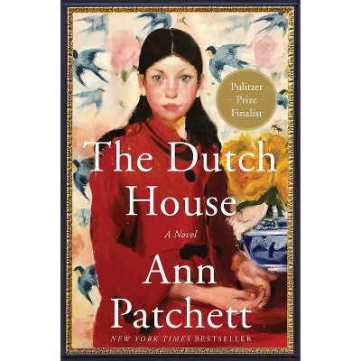 The Dutch House - by Ann Patchett (Paperback)