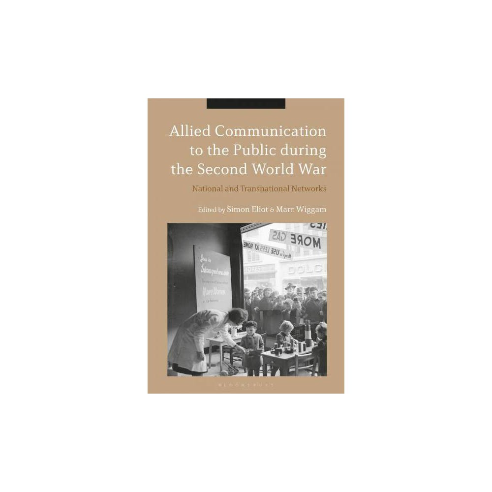 Allied Communication to the Public During the Second World War - by Simon Eliot (Hardcover)