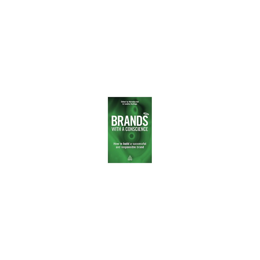 Brands with a Conscience : How to build a successful and responsible brand (Paperback)