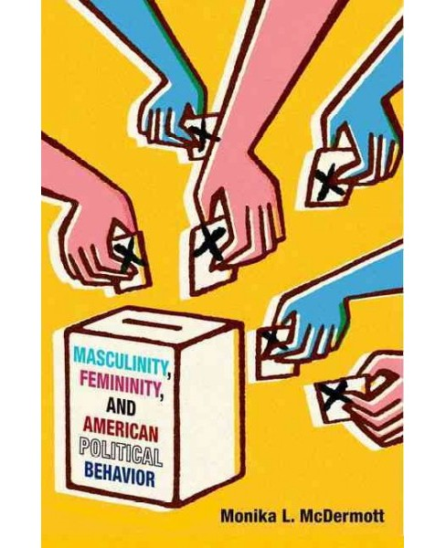 Masculinity, Femininity, and American Political Behavior (Reprint) (Paperback) (Monika L. McDermott) - image 1 of 1