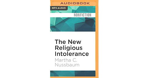 New Religious Intolerance : Overcoming the Politics of Fear in an Anxious Age (Unabridged) (MP3-CD) - image 1 of 1