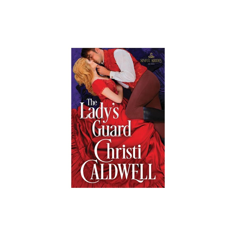 Lady's Guard - (Sinful Brides) by Christi Caldwell (Paperback)