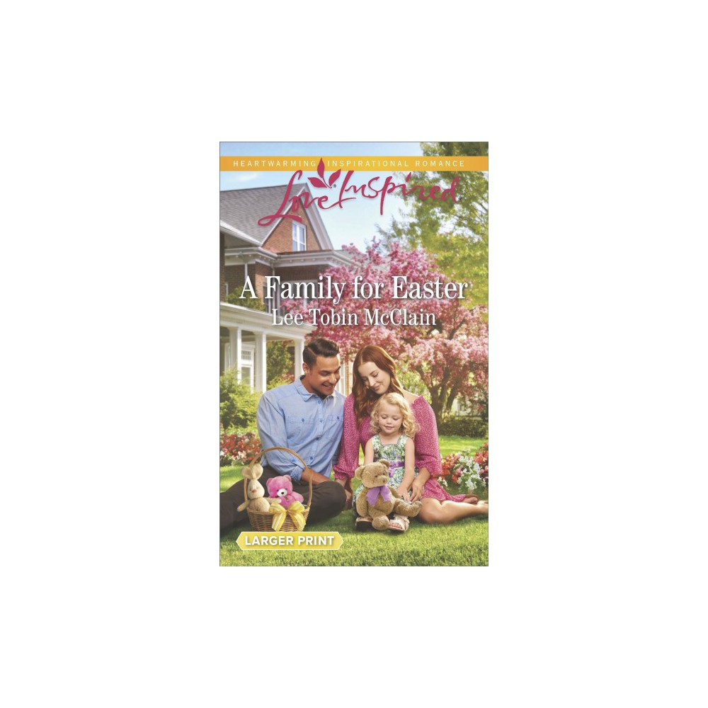 Family for Easter - (Love Inspired (Large Print)) by Lee Tobin McClain (Paperback)