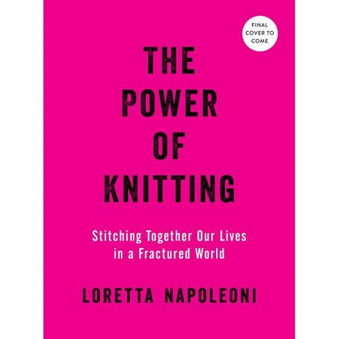 The Power of Knitting - by  Loretta Napoleoni (Hardcover) - image 1 of 1