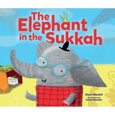 The Elephant in the Sukkah - by  Sherri Mandell (Paperback) - image 1 of 1