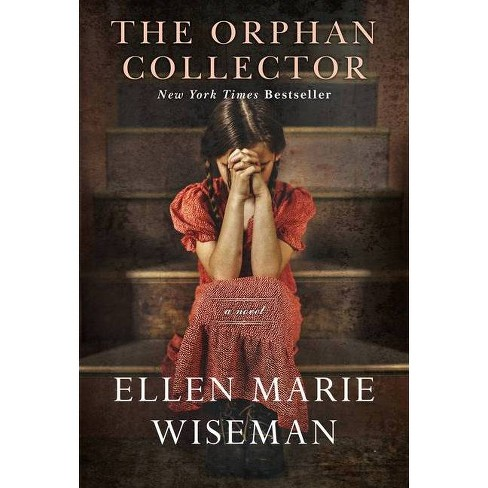 The Orphan Collector - by Ellen Marie Wiseman (Paperback) - image 1 of 1