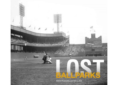 Lost Ballparks (Hardcover) (Dennis Evanosky) - image 1 of 1