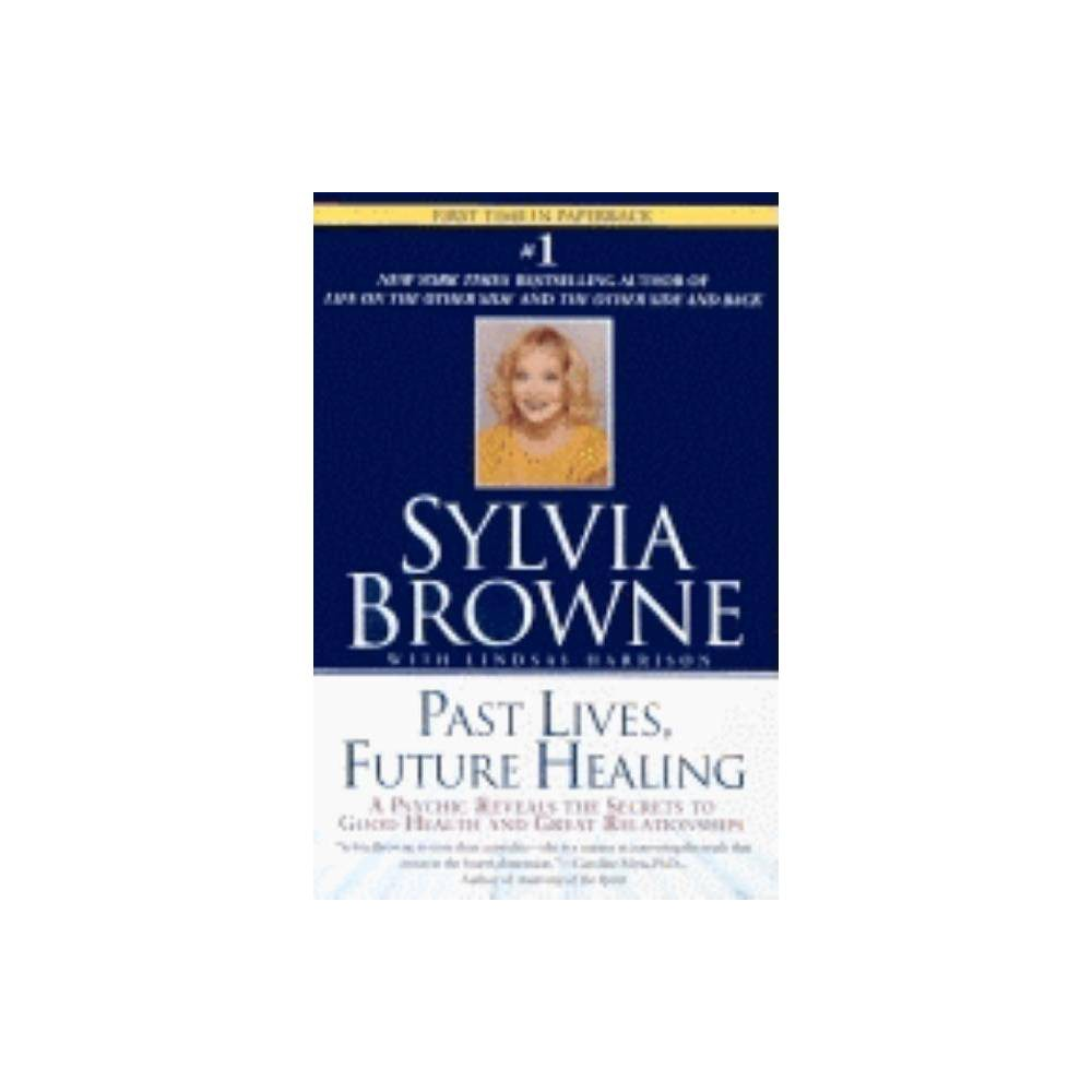 Past Lives Future Healing By Sylvia Browne Lindsay Harrison Paperback