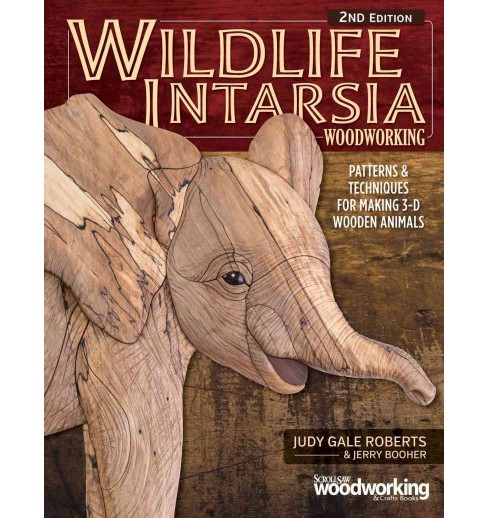 Wildlife Intarsia Woodworking : Patterns & Techniques for Making 3-d Wooden Animals (Paperback) (Judy - image 1 of 1