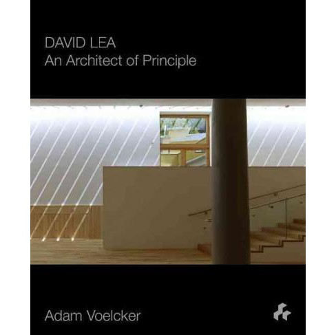 David Lea : An Architect of Principle (Paperback) (Adam Voelcker) - image 1 of 1