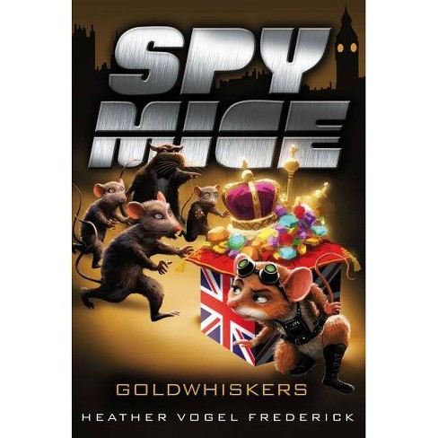 Goldwhiskers - (Spy Mice (Numbered)) by  Heather Vogel Frederick (Paperback) - image 1 of 1