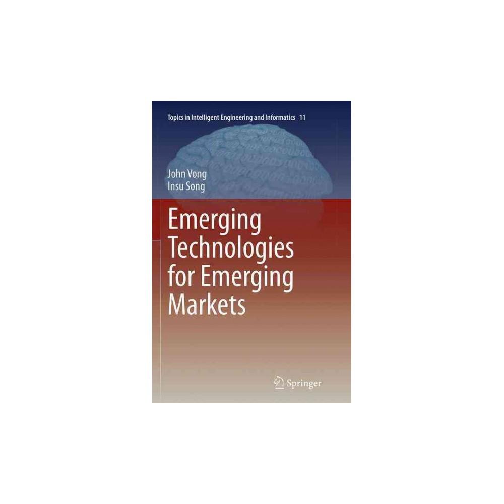 Emerging Technologies for Emerging Markets - Reprint by John Vong & Insu Song (Paperback)