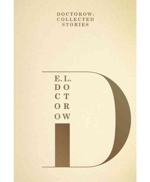 Doctorow : Collected Stories (Hardcover) (E. L. Doctorow) - image 1 of 1