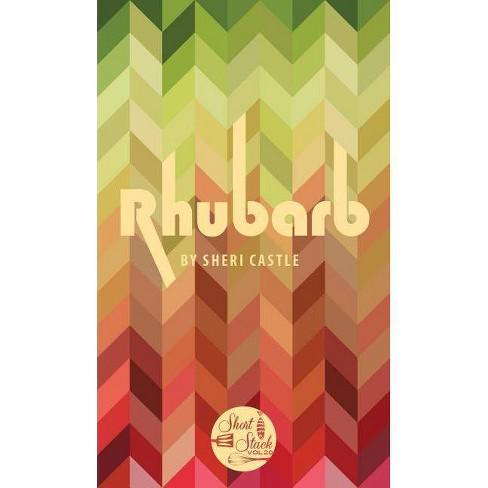 Rhubarb - (Short Stack) by  Sheri Castle (Paperback) - image 1 of 1