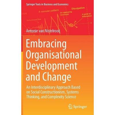 Embracing Organisational Development and Change - (Springer Texts in Business and Economics) by  Antonie Van Nistelrooij (Hardcover)