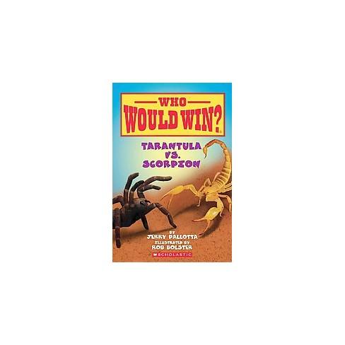 Tarantula vs. Scorpion - (Who Would Win?) by  Jerry Pallotta (Paperback) - image 1 of 1