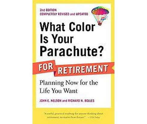 What Color Is Your Parachute? For Retirement : Planning a Prosperous, Healthy, and Happy Future - image 1 of 1