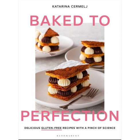 Baked to Perfection - by  Katarina Cermelj (Hardcover) - image 1 of 1