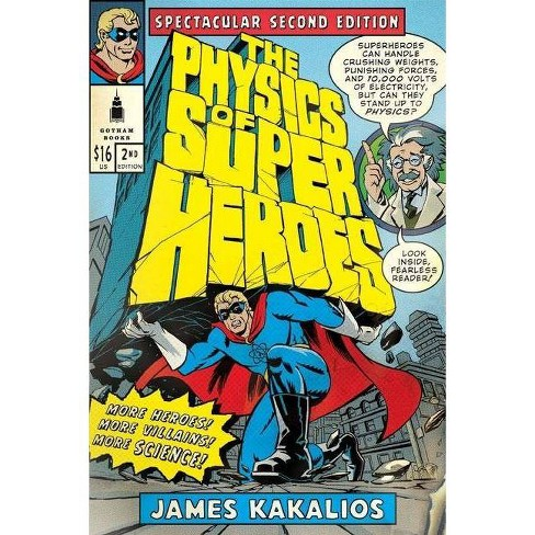 The Physics of Superheroes - 2 Edition by  James Kakalios (Paperback) - image 1 of 1
