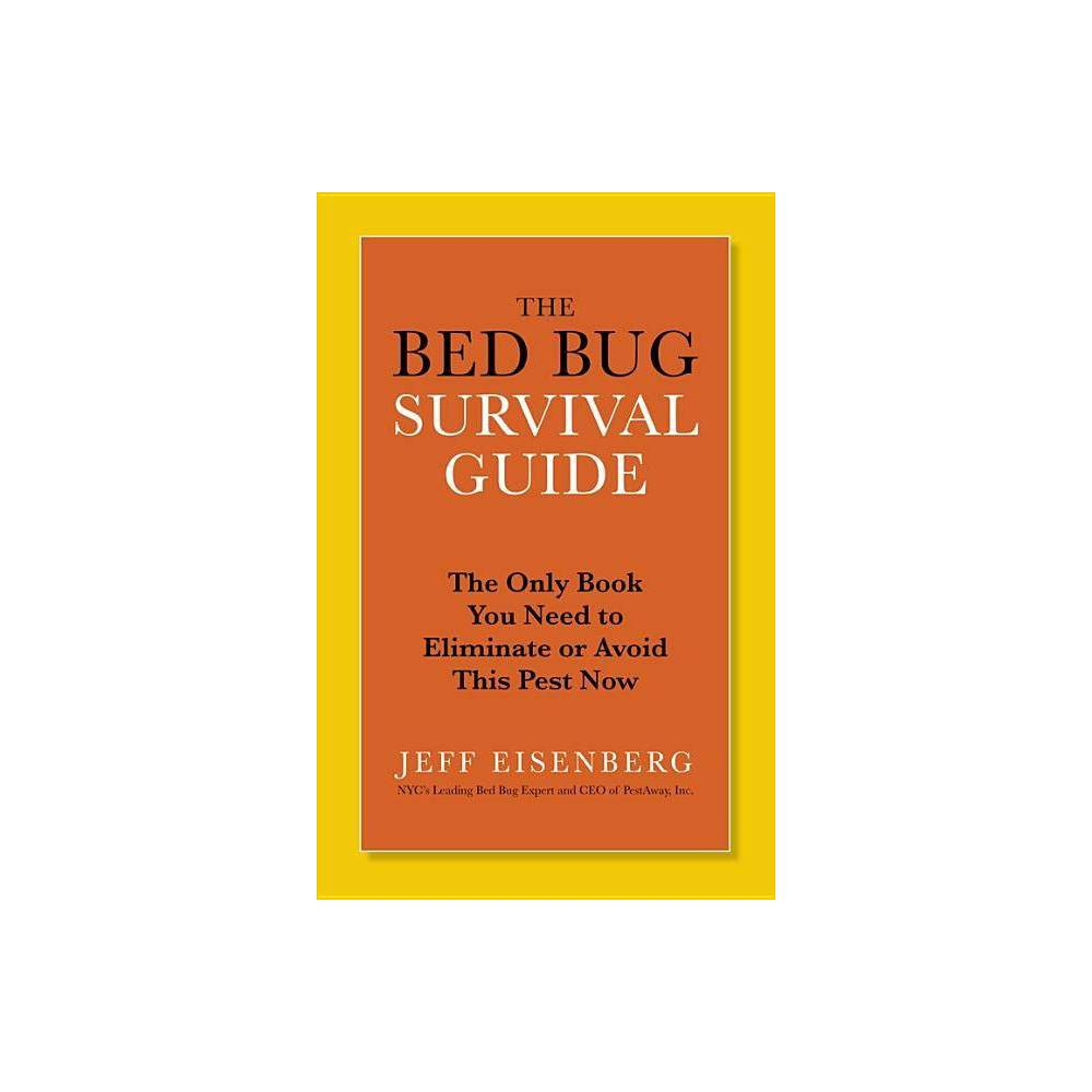 The Bed Bug Survival Guide By Jeff Eisenberg Paperback