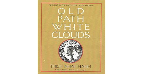 Old Path White Clouds : Walking in the Footsteps of the Buddha (Unabridged) (CD/Spoken Word) (Thich Nhat - image 1 of 1