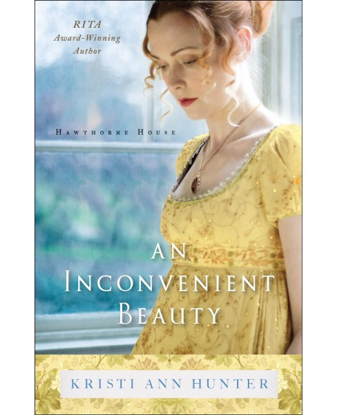 Inconvenient Beauty -  (Hawthorne House) by Kristi Ann Hunter (Paperback) - image 1 of 1