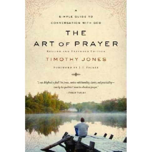The Art of Prayer - by  Timothy Jones (Paperback) - image 1 of 1
