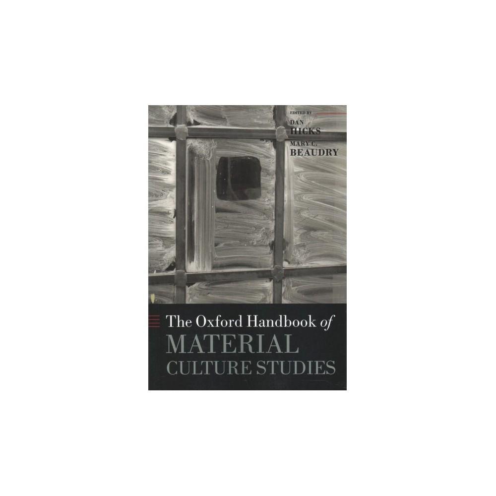 Oxford Handbook of Material Culture Studies - Reprint (Oxford Handbooks) (Paperback)