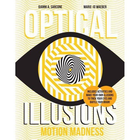 Motion Madness - (Optical Illusions) by  Gianni A Sarcone & Marie-Jo Waeber (Hardcover) - image 1 of 1
