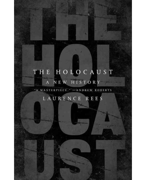 Holocaust : A New History -  by Laurence Rees (Hardcover) - image 1 of 1