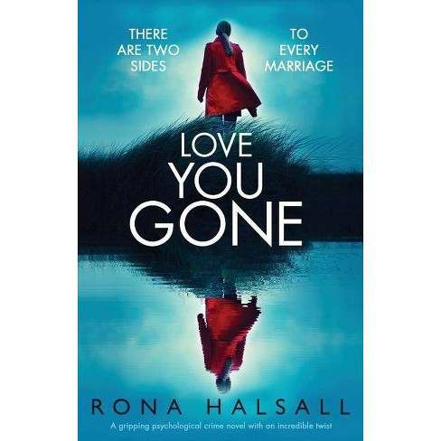 Love You Gone - by  Rona Halsall (Paperback) - image 1 of 1