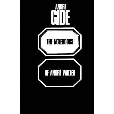 The Notebooks of Andre Walter - Annotated by  Andre Gide (Paperback)