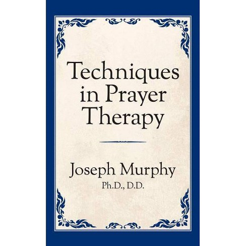 Techniques in Prayer Therapy - by  Joseph Murphy (Paperback) - image 1 of 1