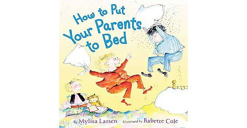 How to Put Your Parents to Bed (School And Library) (Mylisa Larsen) - image 1 of 1