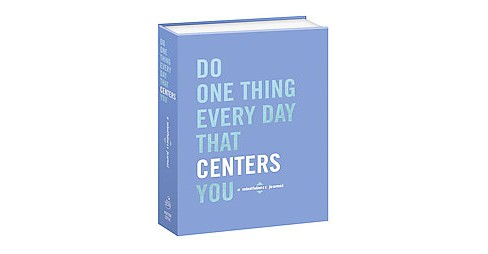 Do One Thing Every Day That Centers You : A Mindfulness Journal (Paperback) - image 1 of 1