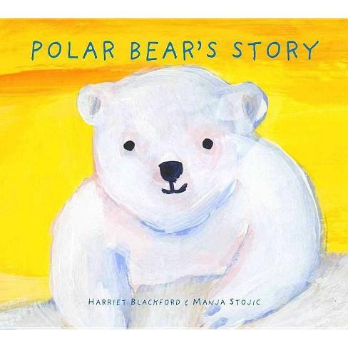 Polar Bear's Story - by  Harriet Blackford (Hardcover) - image 1 of 1
