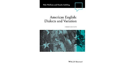 American English : Dialects and Variation (Paperback) (Walt Wolfram & Natalie Schilling) - image 1 of 1