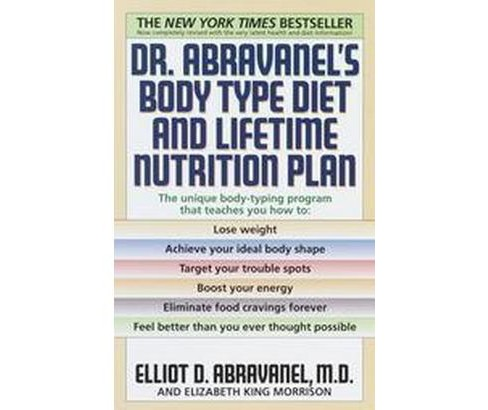 Dr. Abravanel's Body Type Diet and Lifetime Nutrition Plan (Revised / Subsequent) (Paperback) (Elliot D. - image 1 of 1