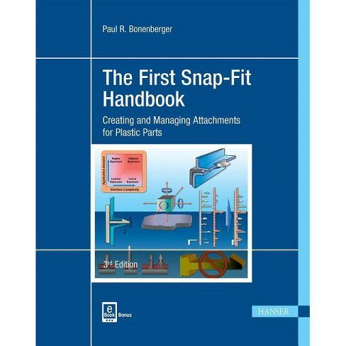 The First Snap-Fit Handbook 3e - 3 Edition by  Paul R Bonenberger (Hardcover) - image 1 of 1